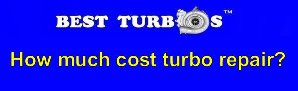how much cost turbo repair reconditioning fitting